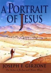 Joseph F. Girzone: A Portrait of Jesus