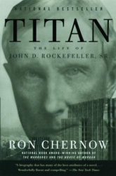 Ron Chernow: Titan: The Life of John D. Rockefeller, Sr.