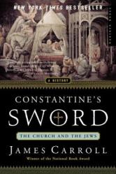 James Carroll: Constantine's Sword