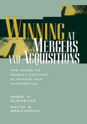 Mark N.  Clemente: Winning at Mergers and Acquisitions : The Guide to Market Focused Planning and Integration