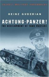 Heinz Guderian: Achtung-Panzer!: The Development of Tank Warfare (Cassell Military Paperbacks S.)