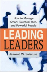 Jeswald W. Salacuse: Leading Leaders: How to Manage Smart, Talented, Rich, And Powerful People