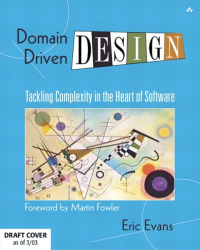 Eric Evans: Domain-Driven Design: Tackling Complexity in the Heart of Software