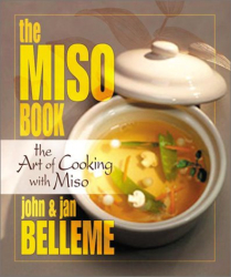 The Miso Book: The Art of Cooking With Miso: by Jan and John Belleme