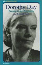 Deborah Kent: Dorothy Day: Friend to the Forgotten (Women of Spirit (Grand Rapids, Mich.).)