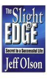 Jeff Olson: The Slight Edge: Secret to a Successful Life