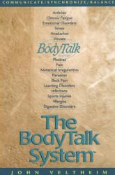 John Veltheim: The Body Talk System: The Missing Link to Optimum Health
