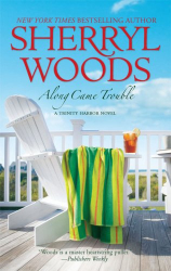 Sherryl Woods: Along Came Trouble (Trinity Harbor)