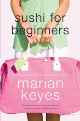 Marian Keyes: Sushi for Beginners: A Novel