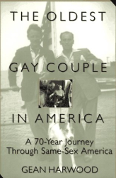 Gean Harwood: The Oldest Gay Couple in America: A Seventy-Year Journey Through Same-Sex America
