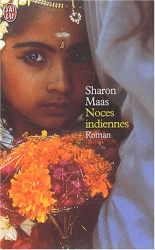 Sharon Maas: Noces indiennes