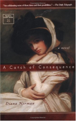 Diana  Norman: A Catch of Consequence