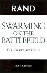 Sean J. A. Edwards: Swarming on the Battlefield: Past, Present, and Future