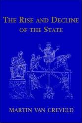 Martin Van Creveld: The Rise and Decline of the State