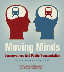 Paul M. Weyrich and William S. Lind: Moving Minds: Conservatives and Public Transportation