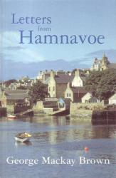 George Mackay Brown: Letters from Hamnavoe