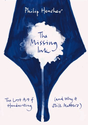 Philip Hensher: The Missing Ink: The Lost Art of Handwriting, and Why it Still Matters