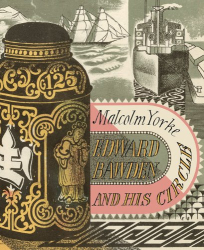 Malcolm Yorke: Edward Bawden and His Circle