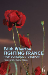 Edith Wharton: Fighting France: From Dunkerque to Belfort