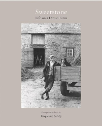 Jacqueline Sarsby: Sweetstone: Life on a Devon Farm