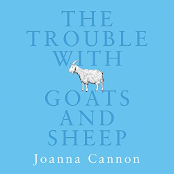 Joanna Cannon: The Trouble with Goats and Sheep (audio book)