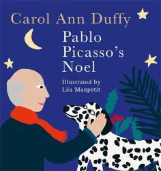 Carol Ann Duffy: Pablo Picasso's Noël