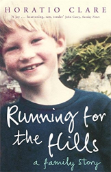 Horatio Clare: Running for the Hills: A Family Story
