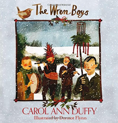 Carol Ann Duffy: The Wren-Boys