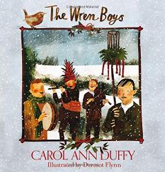 Carol Ann Duffy: The Wren-Boys