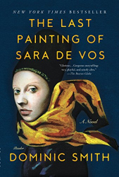 Dominic Smith: The Last Painting of Sara de Vos