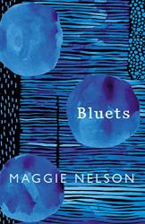 Maggie Nelson: Bluets