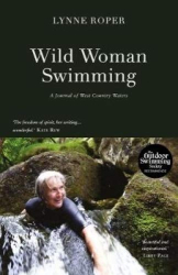 Lynne Roper: Wild Woman Swimming: A Journal of West Country Waters
