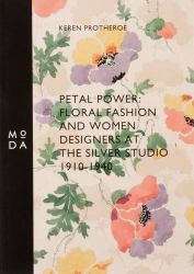 Keren Protheroe: Petal Power: Floral Fashion and Women Designers at the Silver Studio
