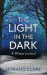 Horatio Clare: The Light in the Dark: A Winter Journal