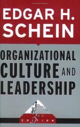 Edgar H. Schein: Organizational Culture and Leadership