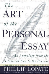 Phillip Lopate: The Art of the Personal Essay : An Anthology from the Classical Era to the Present