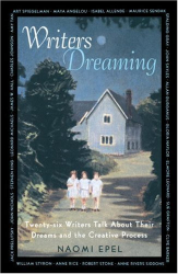 Naomi Epel: Writers Dreaming: 26 Writers Talk About Their Dreams and the Creative Process