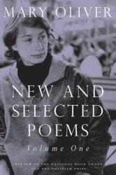 Mary Oliver: New and Selected Poems : Volume One
