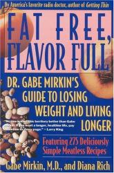 Gabe Mirkin: Fat Free, Flavor Full: Dr. Gabe Mirkin's Guide to Losing Weight & Living Longer