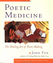 John Fox: Poetic Medicine: The Healing Art of Poem-Making