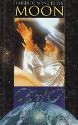 Osho: Finger Pointing to the Moon:Discourses on the Adhyatma Upanishad