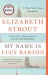 Elizabeth Strout: My Name Is Lucy Barton