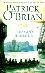 Patrick O'Brian: Treason's Harbour