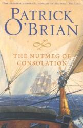 Patrick O'Brian: The Nutmeg of Consolation