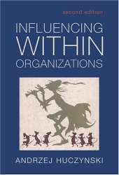 Andzrej Huczynski: Influencing Within Organizations