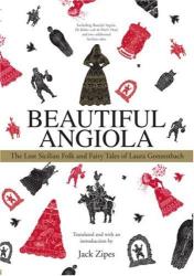 Jack Zipes: Beautiful Angiola: Sicilian Folk & Fairy Tales of Laura Gonzenbach