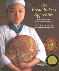 Peter Reinhart: The Bread Baker's Apprentice: Mastering the Art of Extraordinary Bread