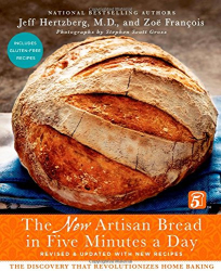 Jeff Hertzberg: The New Artisan Bread in Five Minutes a Day: The Discovery That Revolutionizes Home Baking