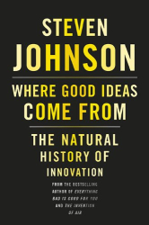 : Where Good Ideas Come From: The Natural History of Innovation