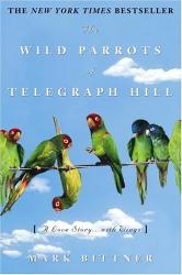 : Mark Bittner: The Wild Parrots of Telegraph Hill
